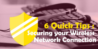 6 Quick Tips Securing your Wireless Network Connection
