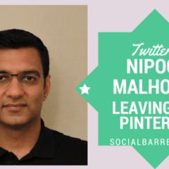 Nipoon Malhotra -Twitter's Brand Advertising Head Leaving for Pinterest