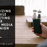 How to Maximize Mobile Marketing for Social Media Campaign