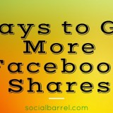 Do You Want to Get More Facebook Shares?