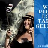 Why People Love Taking Selfies?