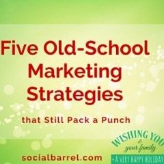 Five Old-School Marketing Strategies that Still Pack a Punch