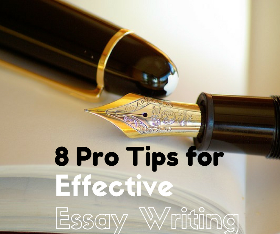 pro tips for effective essay writing protipsforeffectiveessaywritingpng